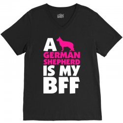A German Shepherd Is My BFF V-Neck Tee | Artistshot