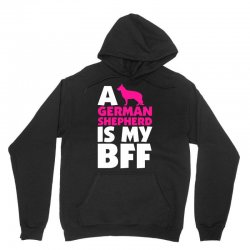 A German Shepherd Is My BFF Unisex Hoodie | Artistshot