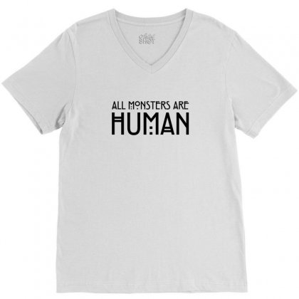 All Monsters Are Human V-neck Tee Designed By Tshiart