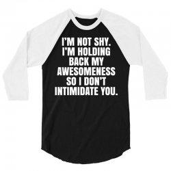 I'm Not Shy... 3/4 Sleeve Shirt | Artistshot