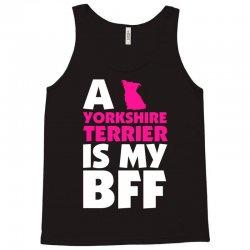 A Yorkshire Terrier Is My BFF Tank Top | Artistshot