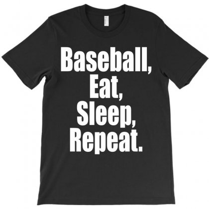Eat Sleep Baseball Repeat Funny T-shirt Designed By Tshiart