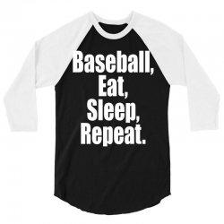 Eat Sleep Baseball Repeat Funny 3/4 Sleeve Shirt | Artistshot