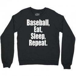 Eat Sleep Baseball Repeat Funny Crewneck Sweatshirt | Artistshot