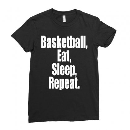 Basketball Eat Sleep Repeat Ladies Fitted T-shirt Designed By Tshiart
