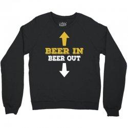 Beer in Beer out Crewneck Sweatshirt | Artistshot