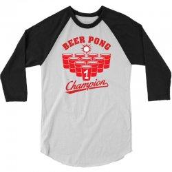 Beer Pong Champion 3/4 Sleeve Shirt   Artistshot
