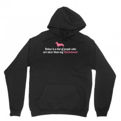 Below Is List Of People Who Are Nicer Than My Dachshund Unisex Hoodie | Artistshot