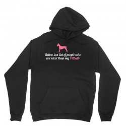 Below Is List Of People Who Are Nicer Than My Pitbull Unisex Hoodie | Artistshot