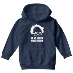 Be On Bernie Youth Hoodie | Artistshot