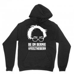 Be On Bernie Unisex Hoodie | Artistshot