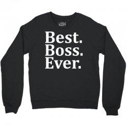 Best Boss Ever Crewneck Sweatshirt | Artistshot
