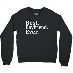 Best Boyfriend Ever Crewneck Sweatshirt | Artistshot