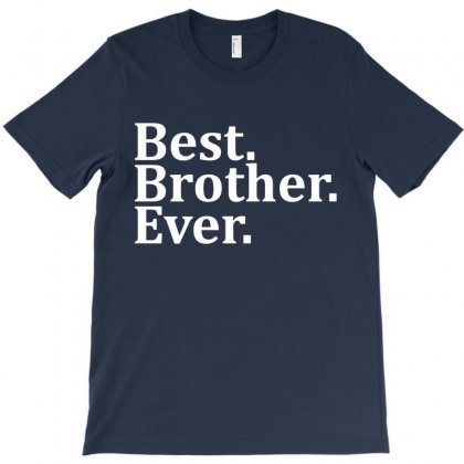 Best Brother Ever T-shirt Designed By Tshiart