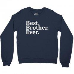 Best Brother Ever Crewneck Sweatshirt | Artistshot