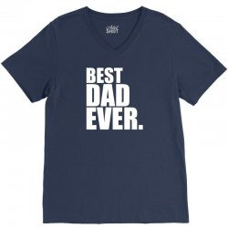 Best Dad Ever V-Neck Tee | Artistshot