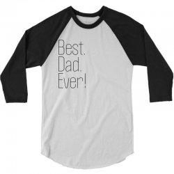 Best Dad Ever 3/4 Sleeve Shirt | Artistshot