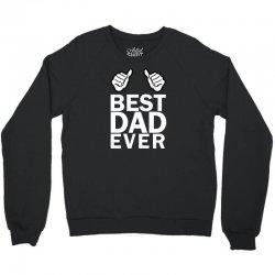 Best Dad Ever Crewneck Sweatshirt | Artistshot