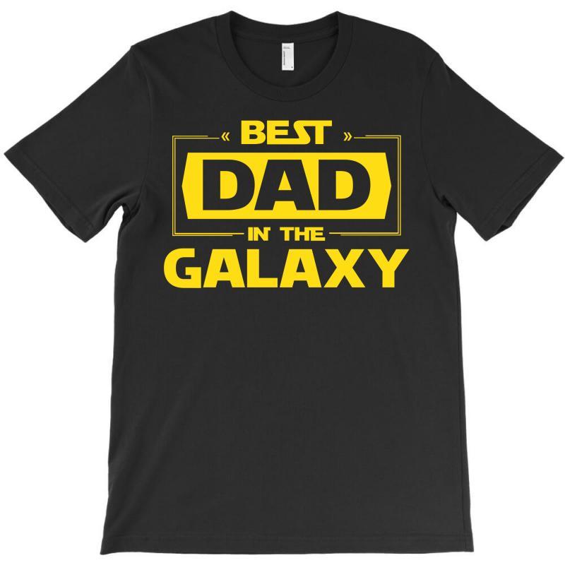 Best Dad In The Galaxy T-shirt | Artistshot