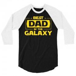 Best Dad in the Galaxy 3/4 Sleeve Shirt | Artistshot
