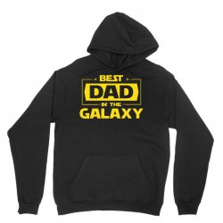 Best Dad in the Galaxy Unisex Hoodie | Artistshot