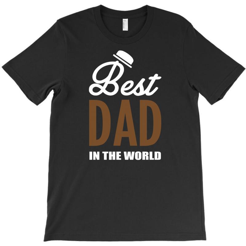 Best Dad In The World T-shirt   Artistshot
