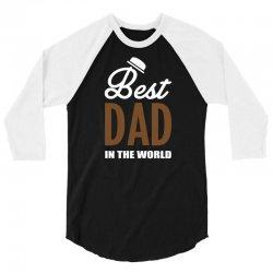 Best Dad in the World 3/4 Sleeve Shirt   Artistshot