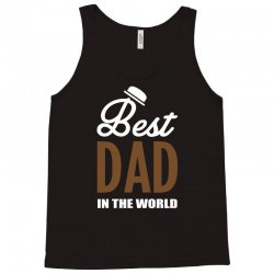 Best Dad in the World Tank Top   Artistshot