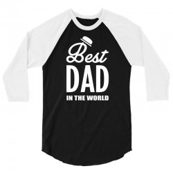 Best Dad in the World 3/4 Sleeve Shirt | Artistshot