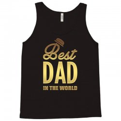 Best Dad in the World Tank Top | Artistshot
