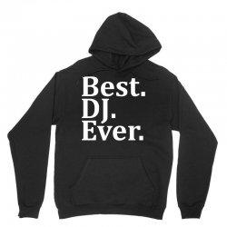 Best Dj Ever Unisex Hoodie | Artistshot