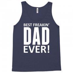 Best Freakin Dad Ever Tank Top | Artistshot