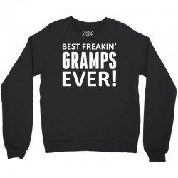 Best Freakin' Gramps Ever Crewneck Sweatshirt   Artistshot