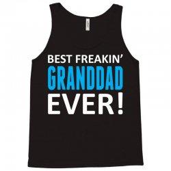 Best Freakin' Granddad Ever Tank Top | Artistshot