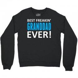 Best Freakin' Granddad Ever Crewneck Sweatshirt | Artistshot
