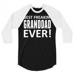 Best Freakin' Granddad Ever 3/4 Sleeve Shirt | Artistshot