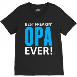 Best Freakin' Opa Ever V-Neck Tee   Artistshot