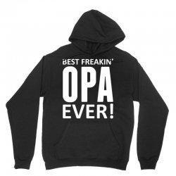 Best Freakin' Opa Ever Unisex Hoodie   Artistshot