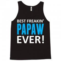 Best Freakin' Papaw Ever Tank Top | Artistshot