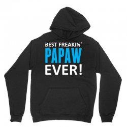 Best Freakin' Papaw Ever Unisex Hoodie | Artistshot