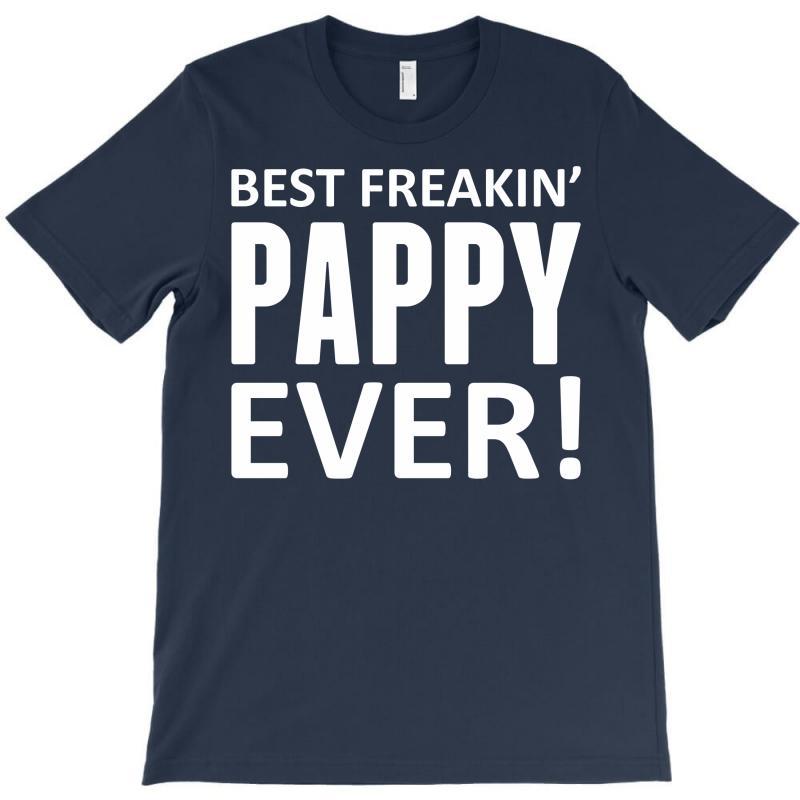 Best Freakin' Pappy Ever T-shirt | Artistshot