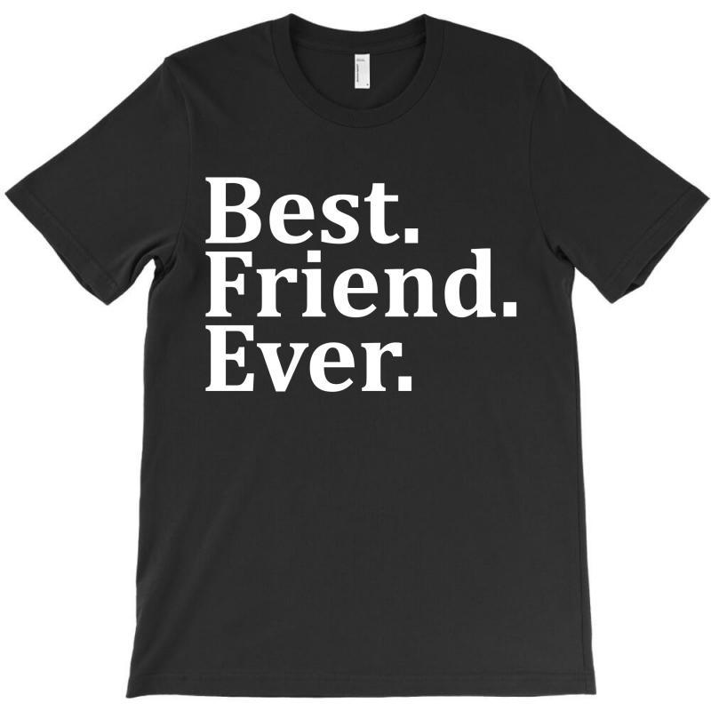 Best Friend Ever T-shirt | Artistshot