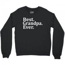 Best Grandpa Ever Crewneck Sweatshirt | Artistshot