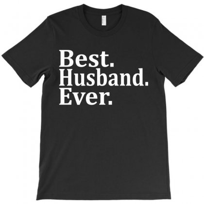 Best Husband Ever T-shirt Designed By Tshiart