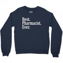Best Pharmacist Ever Crewneck Sweatshirt | Artistshot