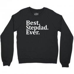 Best Stepdad Ever Crewneck Sweatshirt | Artistshot