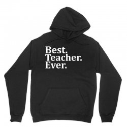 Best Teacher Ever Unisex Hoodie   Artistshot