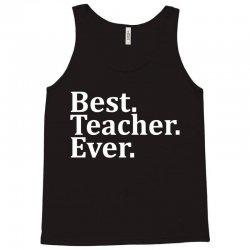 Best Teacher Ever Tank Top   Artistshot