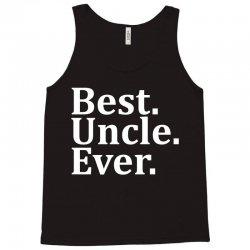 Best Uncle Ever Tank Top | Artistshot