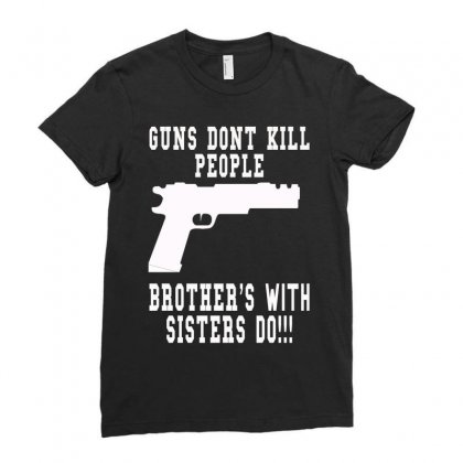 Guns Dont Kill People Brother With Sister Do Ladies Fitted T-shirt Designed By Killakam